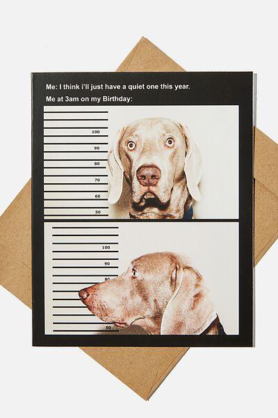 Funny Birthday Card, QUIET BIRTHDAY THIS YEAR DOG MEME!