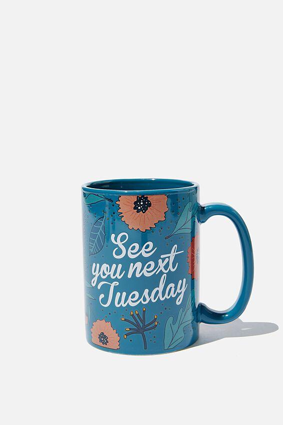 Double Dose Mug, SEE YOU NEXT TUESDAY