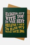 Love Card, HANGING OUT WITH YOUR DOG!