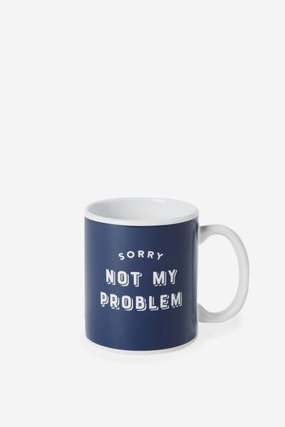 Anytime Mug, NOT MY PROBLEM