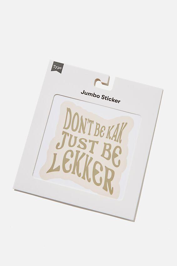 Jumbo Sticker, RG SA DON T BE KAK