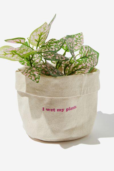 Canvas Planters, I WET MY PLANTS NATURAL CANVAS