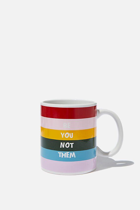 Anytime Mug, BE YOU NOT THEM