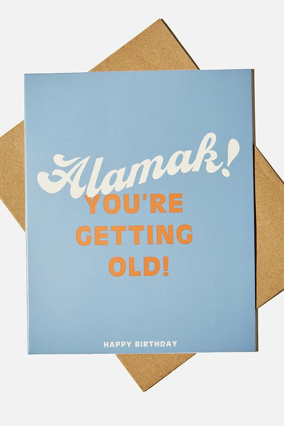Funny Birthday Card, ALAMAK YOU'RE GETTING OLD