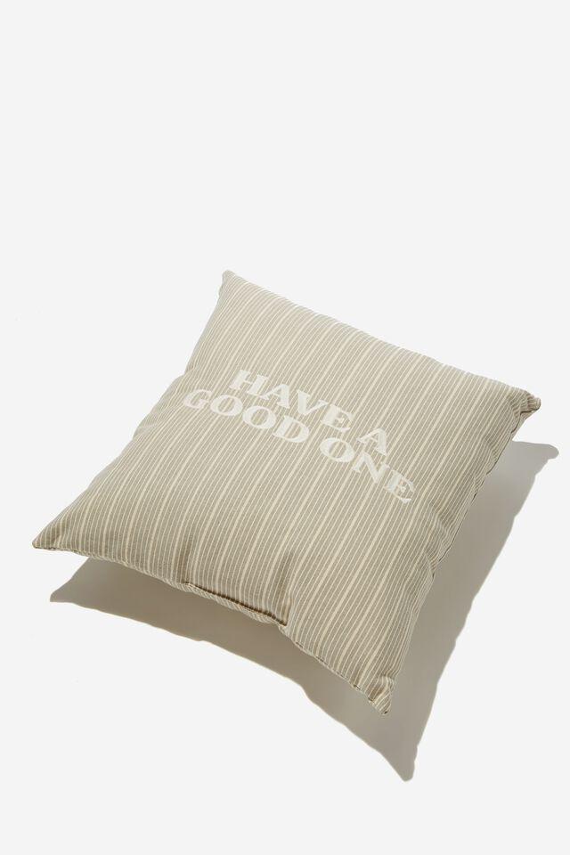 Square Cushion, BRAD STRIPE HAVE A GOOD ONE