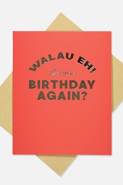 Funny Birthday Card, WALAU EH BIRTHDAY