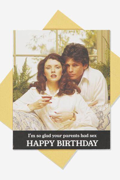 Funny Birthday Card, PARENTS HAD SEX!