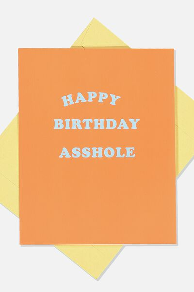 Funny Birthday Card, HAPPY BDAY ASSHOLE!