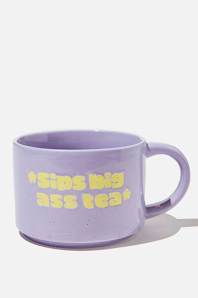 Big Hit Mug, SIPS BIG ASS TEA!
