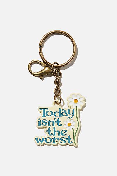 Enamel Keyring, TODAY ISN T THE WORST