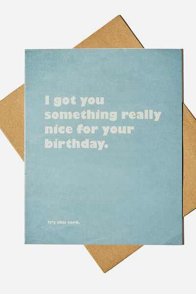 Funny Birthday Card, GOT YOU SOMETHING REALLY NICE CARD