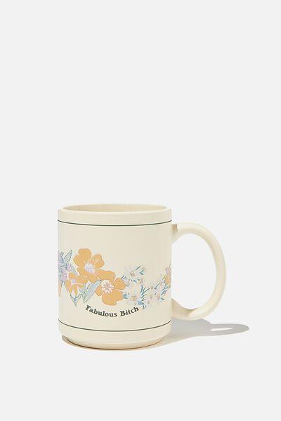 Daily Mug, FABULOUS BITCH GOLDIE FLORAL ECRU!