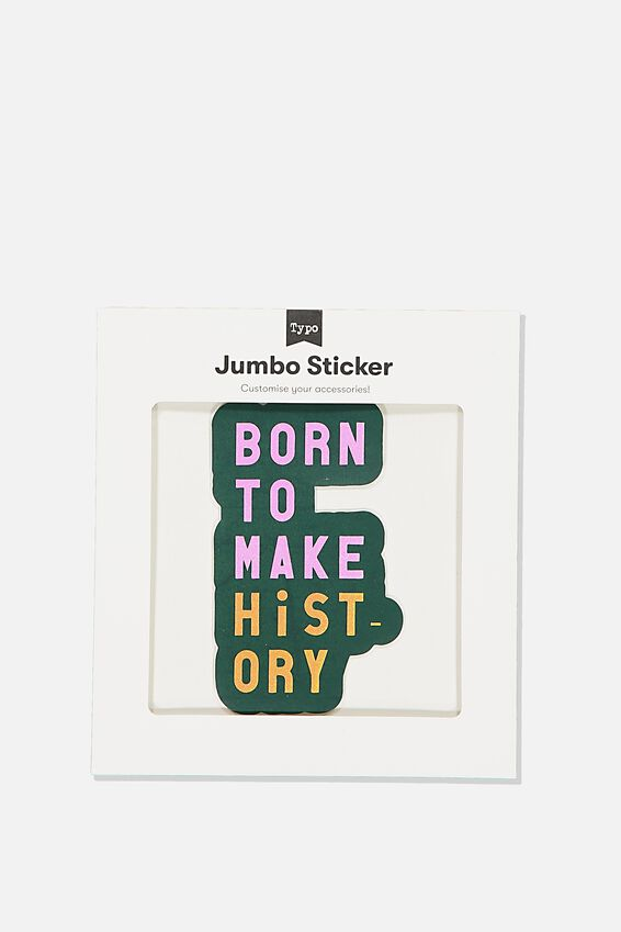 Jumbo Sticker, MAKE HISTORY