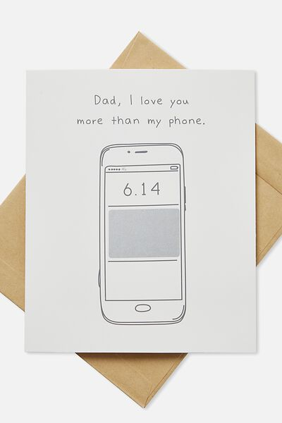 Fathers Day Card, LOVE YOU MORE THEN MY PHONE