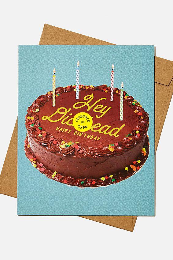 Funny Birthday Card, HEY DICKHEAD CAKE!