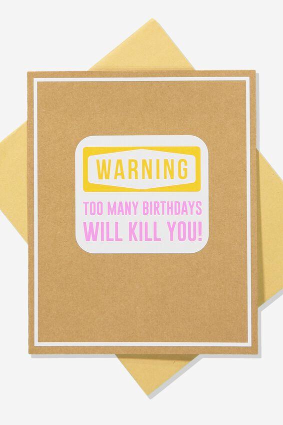 Funny Birthday Card, BIRTHDAYS WILL KILL YOU