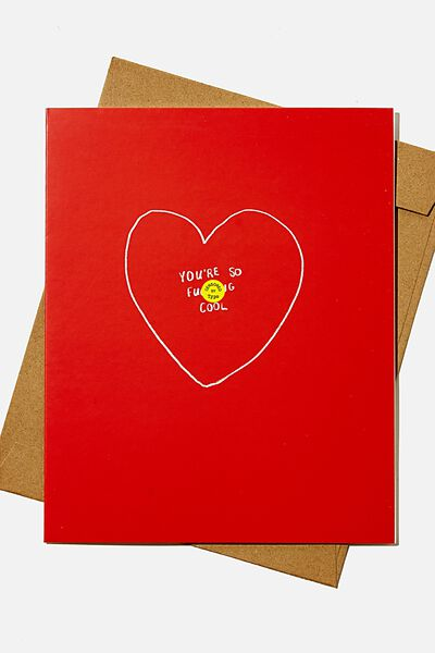 Love Card, YOU RE SO F*KING COOL HEART!!