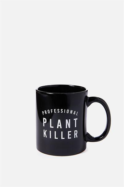 Anytime Mug, PLANT KILLER!
