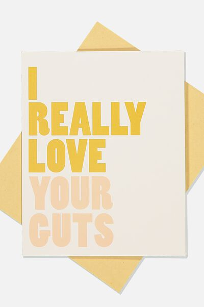 Love Card, I REALLY LOVE YOUR GUTS