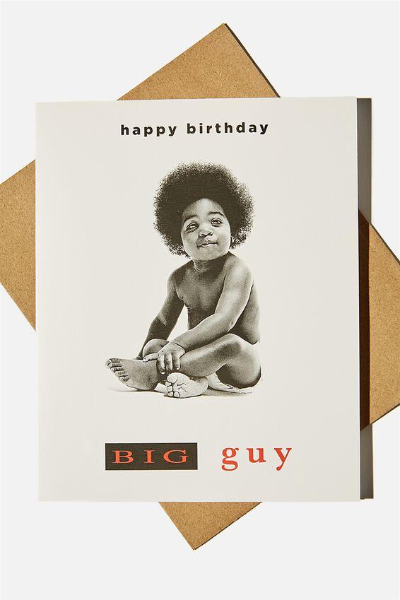 Biggie Smalls Nice Birthday Card, LCN MT BIG BIRTHDAY GUY