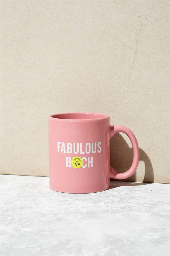 Anytime Mug, FABULOUS B!TCH PINK!
