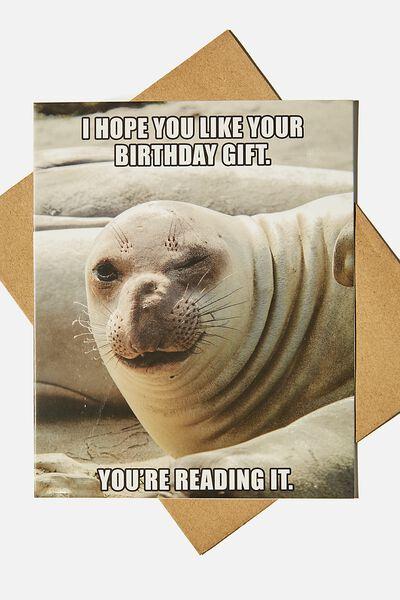 Funny Birthday Card, BIRTHDAY CARD GIFT SEAL MEME