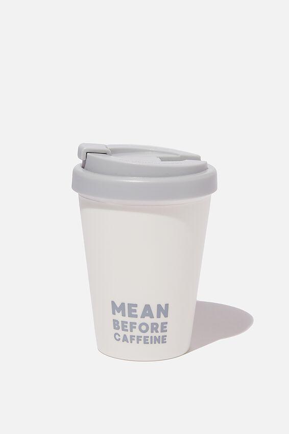 Take Me Away Mug, MEAN BEFORE CAFFEINE