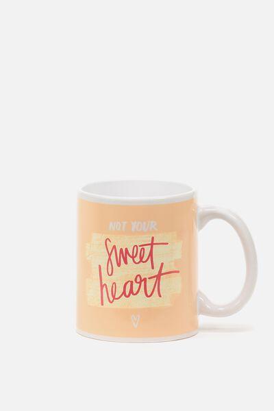 Anytime Mug, NOT YOUR SWEET HEART