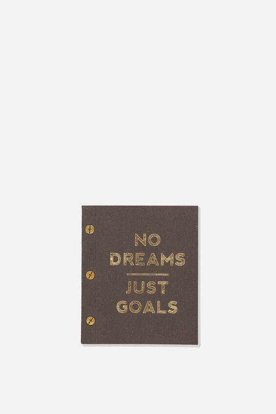 Press Stud Notebook, NO DREAMS JUST GOALS