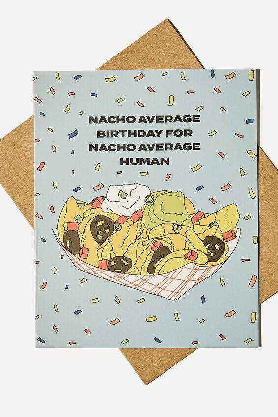 Funny Birthday Card, NACHO AVERAGE HUMAN