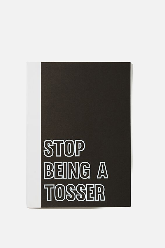 A5 Academy Notebook, STOP BEING A TOSSER!