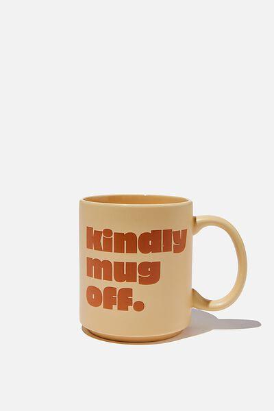 Daily Mug, KINDLY MUG OFF