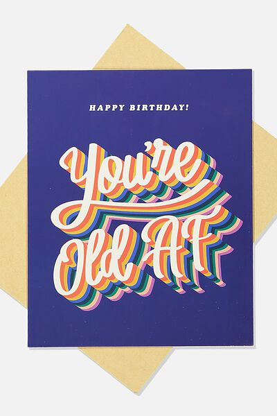 Funny Birthday Card, YOU'RE OLD AF!