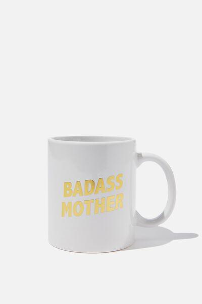 Anytime Mug, BADASS MOTHER