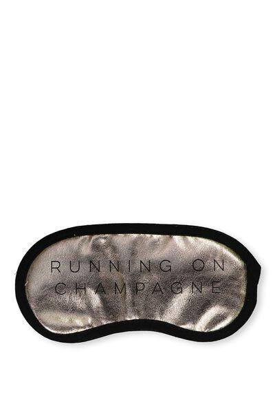 Easy On The Eye Sleep Mask, RUNNING ON CHAMPAGNE!