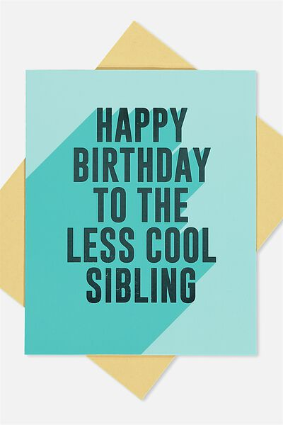 Funny Birthday Card, LESS COOL SIBLING