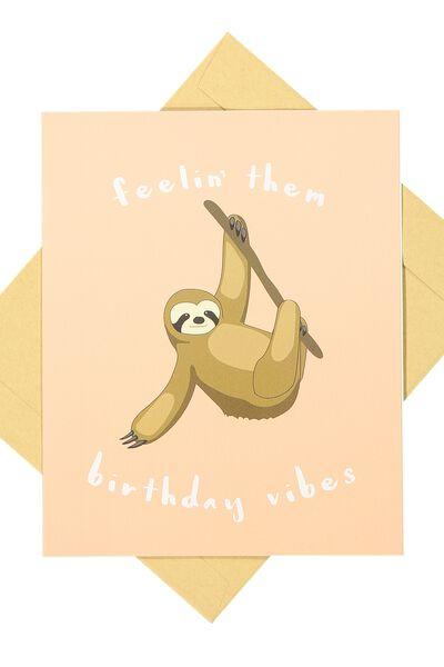 Funny Birthday Card, SLOTH VIBES