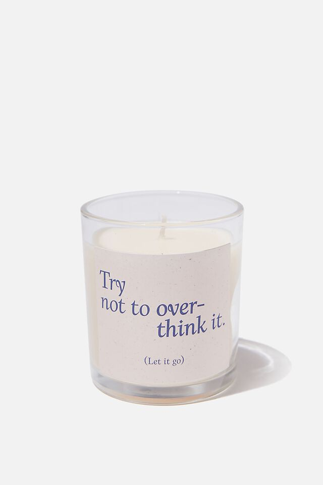 Talk To Me Candle, TRY NOT TO OVER THINK IT