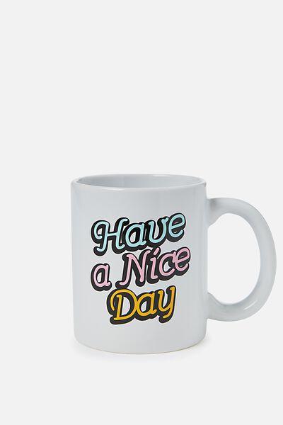Anytime Mug, HAVE A NICE DAY