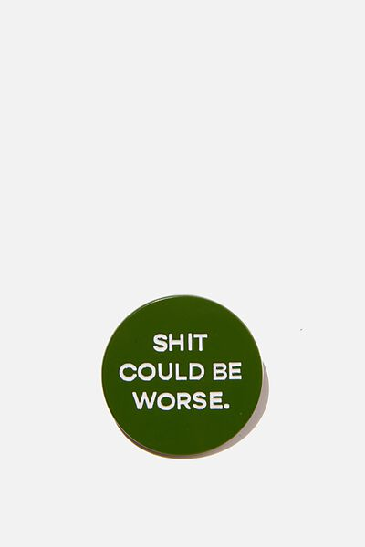 Enamel Badges, SH*T COULD BE WORSE!
