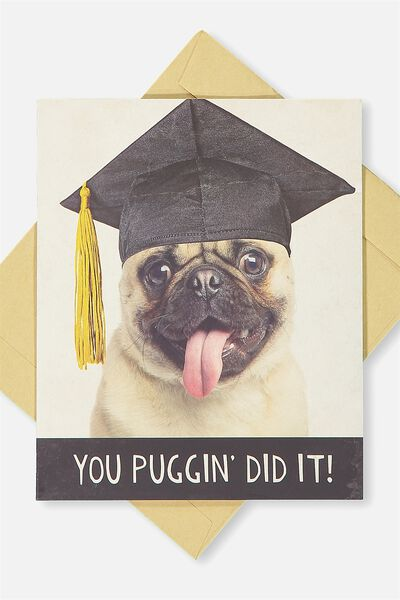 Graduation Card, YOU PUGGIN DID IT