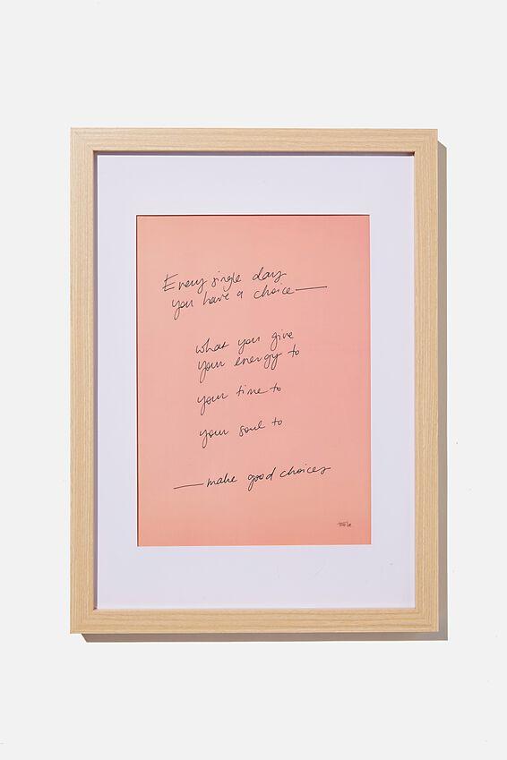 A4 Framed Print, YOU HAVE A CHOICE