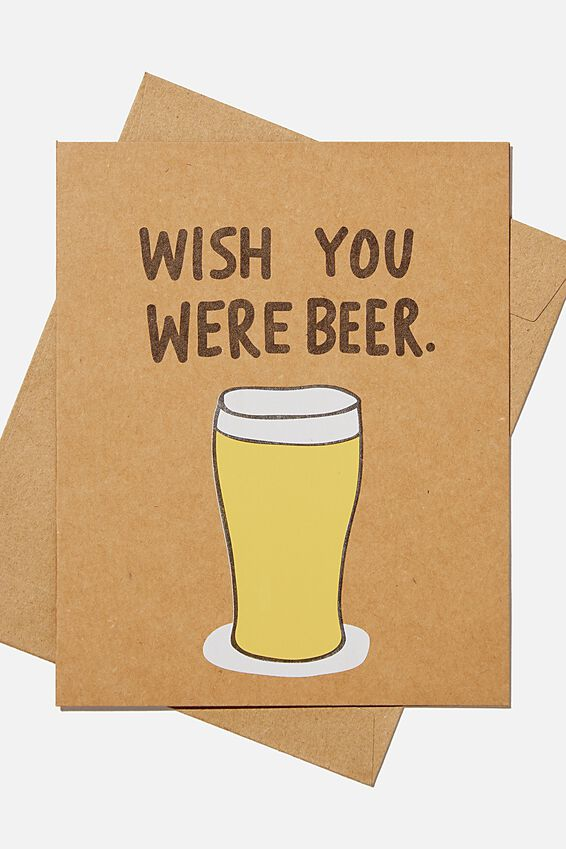 Nice Birthday Card, WISH YOU WERE BEER!