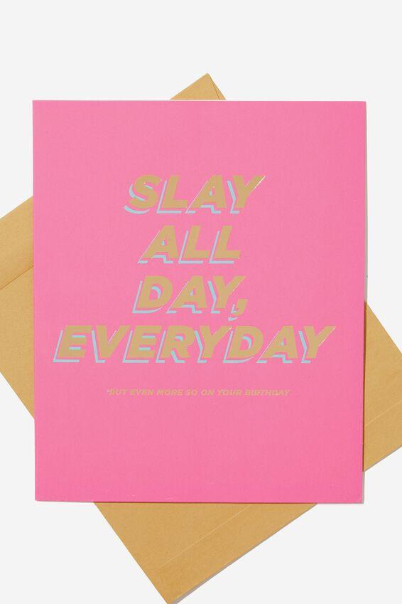 Funny Birthday Card, SLAY ALL DAY
