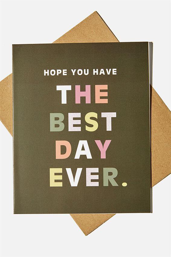 Nice Birthday Card, THE BEST DAY EVER MULTI KHAKI