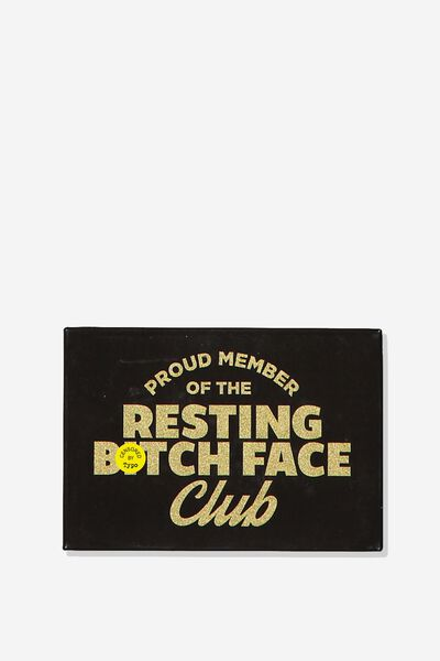 Quirky Magnets, RESTING BITCH FACE CLUB!