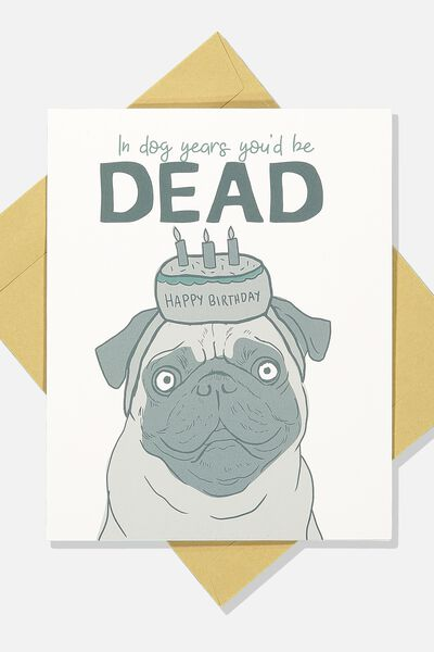 Funny Birthday Card, BIRTHDAY DOG