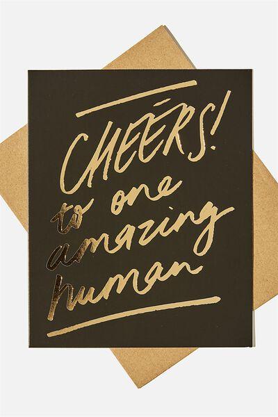 Nice Birthday Card, CHEERS TO ONE AMAZING HUMAN