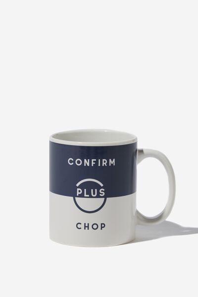 Anytime Mug, CONFIRM PLUS CHOP