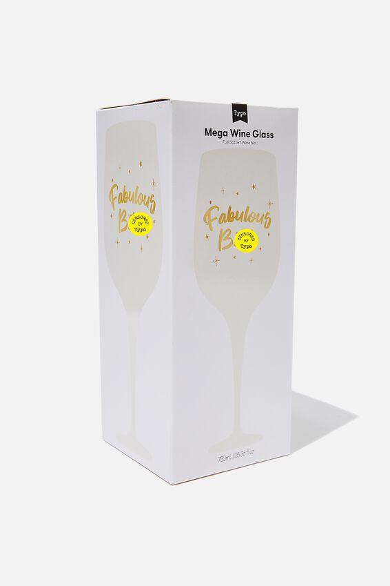 Mega Wine Glass, FABULOUS BITCH!